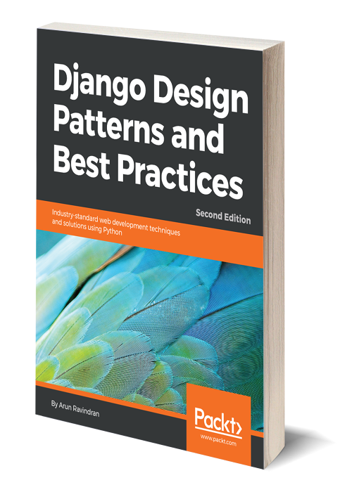 Django Design Patterns And Best Practices 60nd Ed By Arun Ravindran Gorgeous Best Design Patterns Book